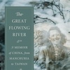 The English Edition of Professor Chi Pang-yuan's The Great Flowing River: A Memoir of China, from Manchuria to Taiwan has been Published